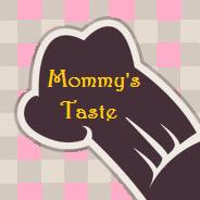 Mommy's Taste