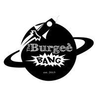 The Burgeè Bang