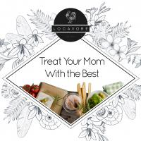 Treat Your Mom With The Best! Five Incredible Mother's Day Dishes From Locavore
