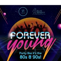 FOREVER YOUNG Party like it's 80s & 90s