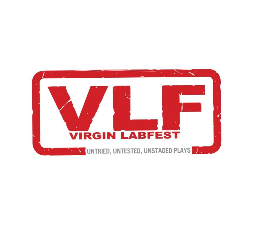 VIRGIN LABFEST 13 Untried, Untested and Unstaged Plays