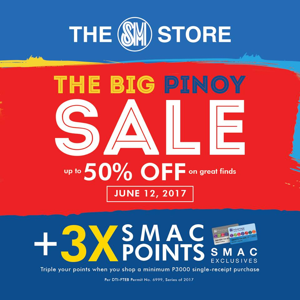 THE SM STORE BIG PINOY SALE: JUNE 12, 2017