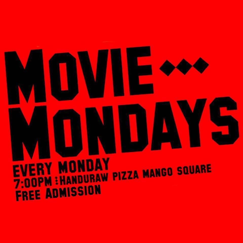 MOVIE MONDAYS AT HANDURAW PIZZA MANGO SQUARE