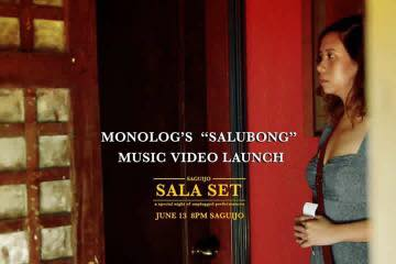 "SAGUIJO SALA SET: A SPECIAL NIGHT OF UNPLUGGED PERFORMANCES + MONOLOG ""SALUBONG"" MUSIC VIDEO LAUNCH AT SAGUIJO CAFE + BAR EVENTS"