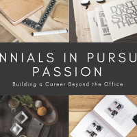 Millennials in Pursuit of Passion: Building a Career Beyond the Office