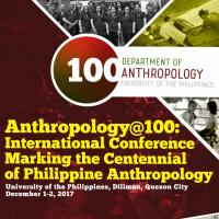 Anthropology@100: International Conference Marking the Centennial of Philippine Anthropology