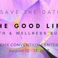 The Good Life Health and Wellness Summit PH