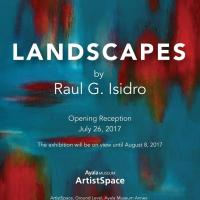 Opening Reception of Landscapes by Raul Isidro