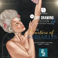 The Life Drawing Session 4: The Courtiers of Versailles