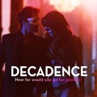 "Passion Turns Deadly In Erotic Thriller ""Decadence"" In Cinemas September 27"