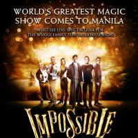 """IMPOSSIBLE"" THE WORLD'S GREATEST MAGIC SHOW COMES TO MANILA"