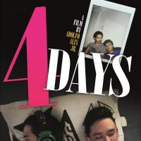 "Reality Of One Man's Sexuality Explored In Adolf Alix's (Jr.) Acclaimed ""4 Days"" Exclusive At Ayala Malls Cinemas–Greenbelt 1 & Trinoma"