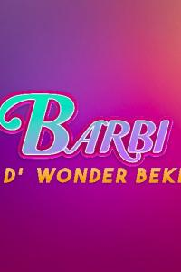 Barbi D' Wonder Beki!