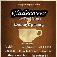 PARAYAOSKI PRODUCTION: GLADECOVER CAFE AND LOUNGE THE GRAND OPENING