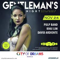 GENTLEMAN'S NIGHT AT CHAOS MANILA