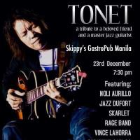 TONET A TRIBUTE TO A BELOVED FRIEND AT SKIPPY'S GASTROPUB MANILA