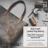 Holy Craft! Leather Bag Making!