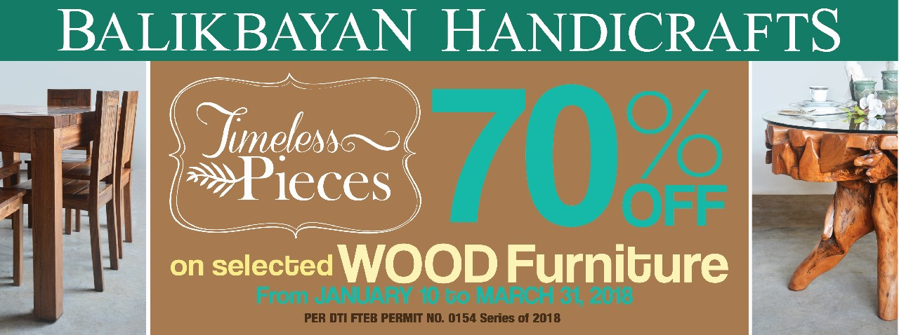 BALIKBAYAN HANDICRAFTS TIMELESS PIECES SALE: TIL MAR 2018