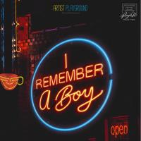 Artist Playground's Playlist TRACK 2:  I REMEMBER A BOY An Original Musical Revue Featuring OPM's Most Classic Hits