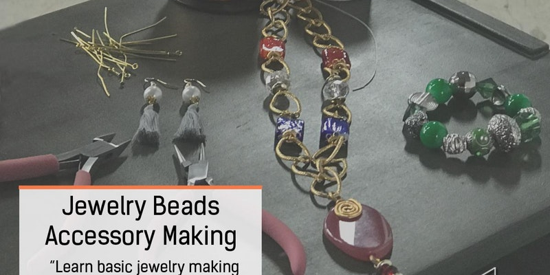 JEWELRY BEAD ACCESSORY MAKING WORKSHOP
