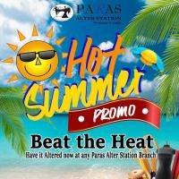 HOT SUMMER PROMO FROM PARAS ALTER STATION