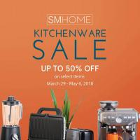 SM HOME KITCHENWARE SALE: APR - MAY 2018