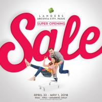 LANDERS ARCOVIA CITY PASIG SUPER OPENING SALE: APR - MAY 2018