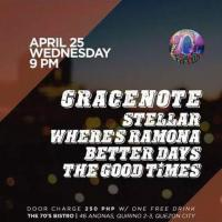 GRACENOTE, STELLAR, WHERE'S RAMONA, BETTERDAYS, THE GOODTIMES AT THE 70'S BISTRO