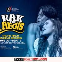 RAK OF AEGIS The Hit Pinoy Musical Returns