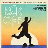 Kickoff 2018: A Tournament for the benefit of Dreaming Futbol