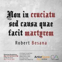 NON IN CRUCIATU; SED CAUSA QUAE FACET MARTYREM by Robert Besana