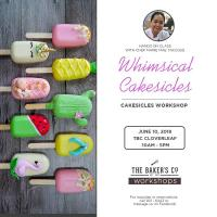 Cakesicles Workshop with Chef Marie Mae Tacugue