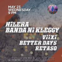 HILERA, BANDA NI KLEGGY, VIIXI, BETTER DAYS, RETASO AT THE 70'S BISTRO