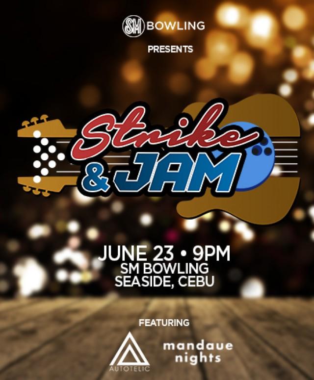 SM BOWLING PRESENTS: STRIKE & JAM with Autotelic and Mandaue Nights