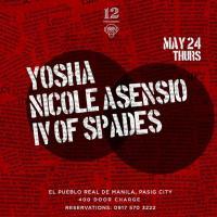 YOSHA X NICOLE ASENSIO X IV OF SPADES AT 12 MONKEYS MUSIC HALL & PUB