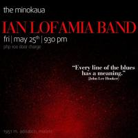 BLUES FRIDAY WITH THE IAN LOFAMIA BAND AT THE MINOKAUA