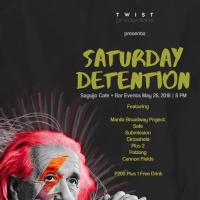 SATURDAY DETENTION AT SAGUIJO CAFE + BAR EVENTS