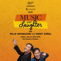 "Willie Nepomuceno, The King of Impressionism,  and Nonoy Zuñiga, Pop Icon Headline ""Music and Laughter""  at the Theatre at Solaire this July"