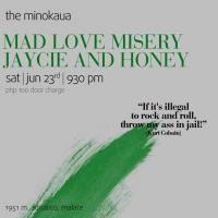 ALTERNATIVE SATURDAY WITH MAD LOVE MISERY AND JAYCIE & HONEY AT THE MINOKAUA