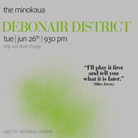 JAZZ TUESDAY WITH DEBONAIR DISTRICT AT THE MINOKAUA