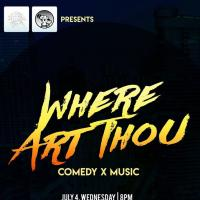 Where Art Thou: Comedy x Music