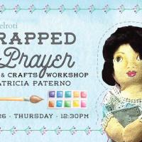 Wrapped in Prayer Arts and Craft Workshop