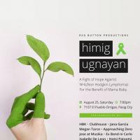 HIMIG UGNAYAN: A FIGHT OF HOPE AGAINST NHL (NON HODGKIN LYMPHOMA) FOR THE BENEFIT OF MAMA BABY AT ARCHIPELAGO 7107