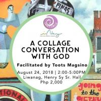 A Collage Conversation with God Facilitated by Toots Magsino