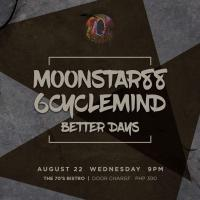 MOONSTAR88 & 6CYCLEMIND AT THE 70'S BISTRO