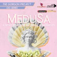 MEDUSA A Benefit Gig for 4M's Rags and Garments