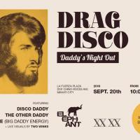 ELEPHANT PRESENTS: DRAG DISCO (DADDY'S NIGHT OUT) AT XX XX