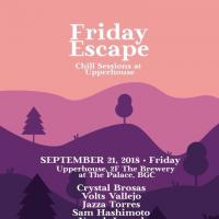 FRIDAY ESCAPE AT UPPERHOUSE