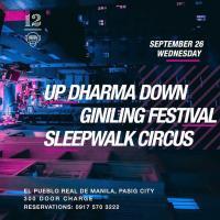 UP DHARMA DOWN X GINILING FESTIVAL X SLEEPWALK  AT 12 MONKEYS MUSIC HALL & PUB