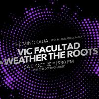 REGGAE SATURDAY WITH VIC FACULTAD AND WEATHER THE ROOTS AT THE MINOKAUA